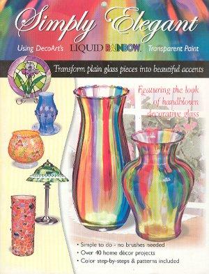 Simply Elegant: Using DecoArt's Liquid Rainbow Transparent