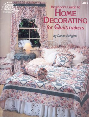 Beginner's Guide to Home Decorating for Quiltmakers