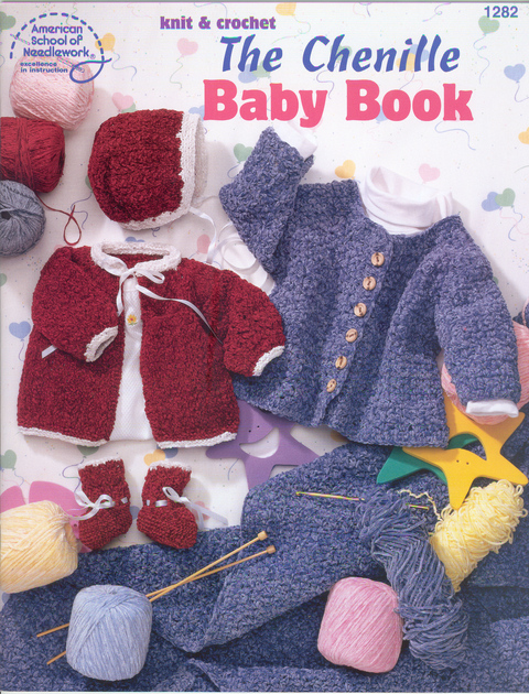 Knit & Crochet The Chenille Baby Book