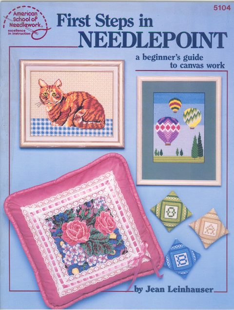 First Steps in Needlepoint a beginner's guide to canvas work